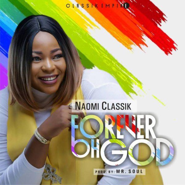 Forever oh God – Naomi Classik