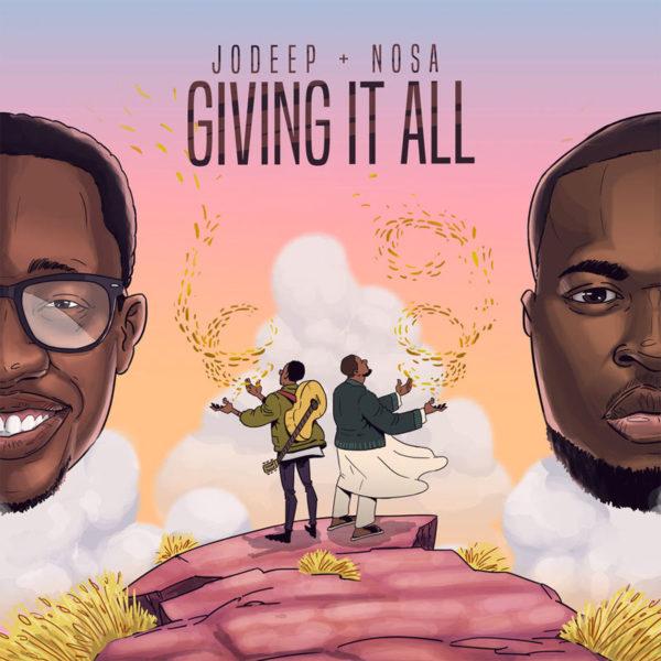 Giving It All – Jo Deep ft. Nosa