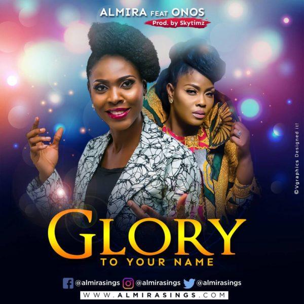 Glory to Your Name – Almira ft. Onos Ariyo
