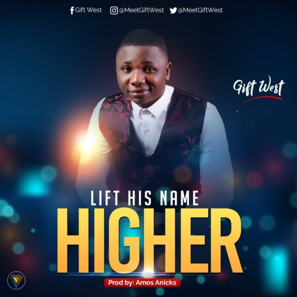 Lift His Name Higher – Gift West