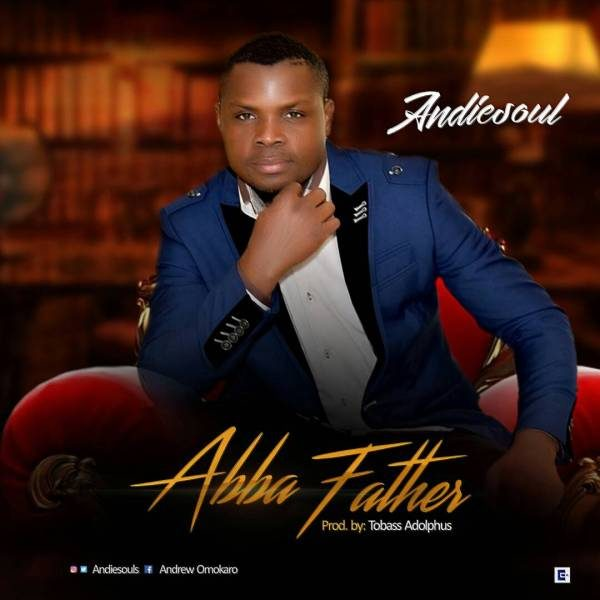 Abba Father – Andiesoul