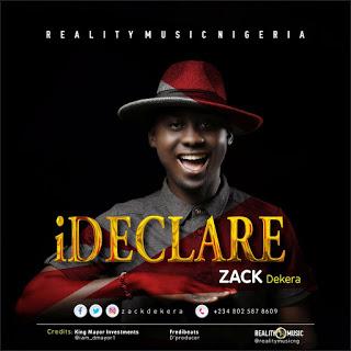 I Declare – Zack Dekera