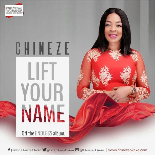 Lift Your name – Chineze