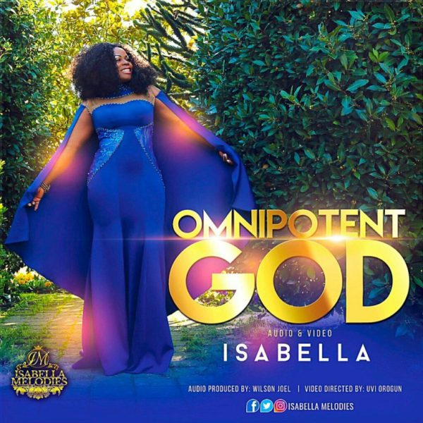 Omnipotent God – Isabella Melodies