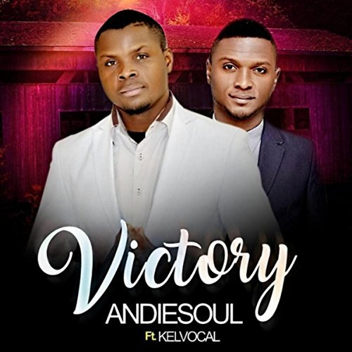 Victory – AndieSoul Ft. Kelvocal