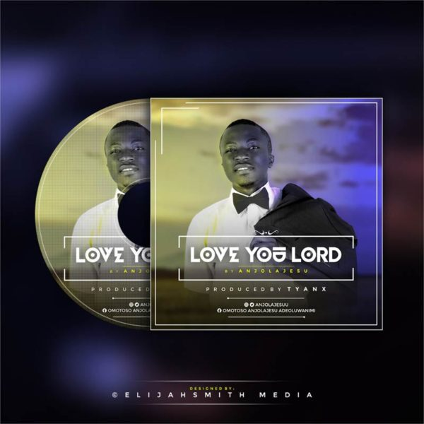 Love You Lord – AnjolaJesu
