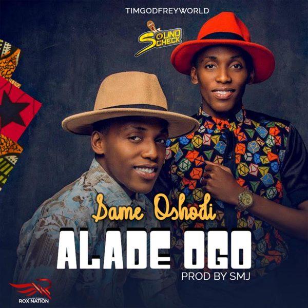 Alade Ogo – Same Oshodi