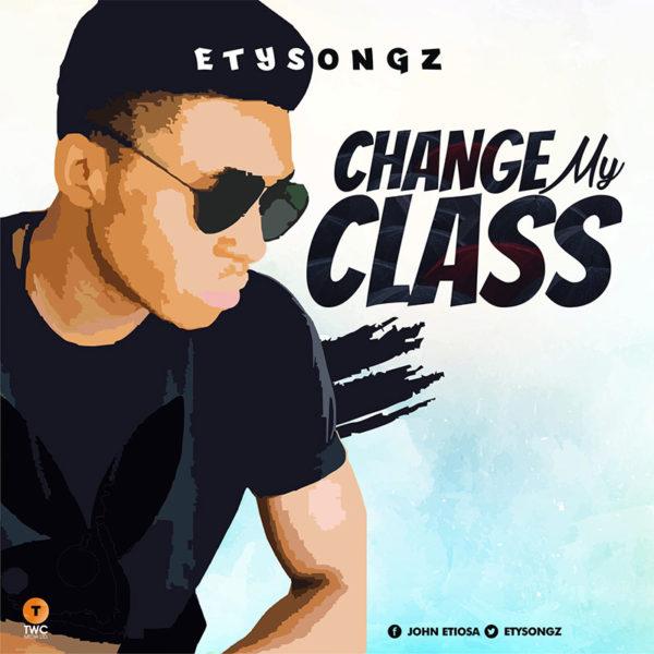 Change My Class – Etysongz