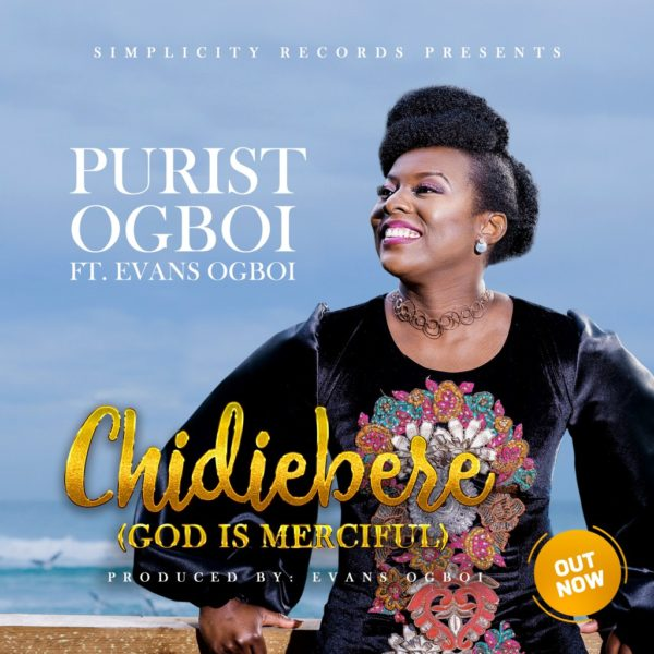 Chidiebele (God is merciful) – Purist Ogboi Ft. Evans Ogboi