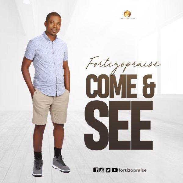 Come & See – FortizoPraise