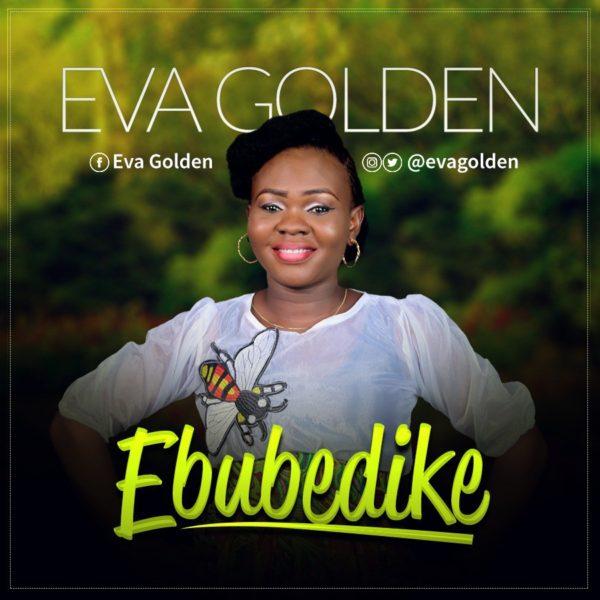 Ebubedike – Eva Golden