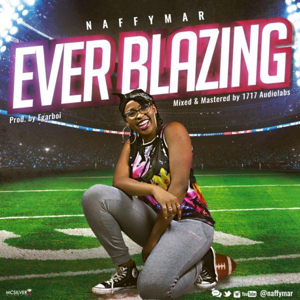 Ever Blazing  – NaffyMar