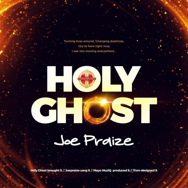 Holy Ghost – Joe Praize