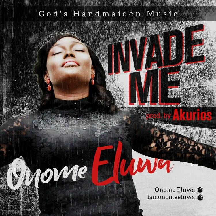 Download & Lyrics] Invade me - Onome Eluwa | Simply African Gospel