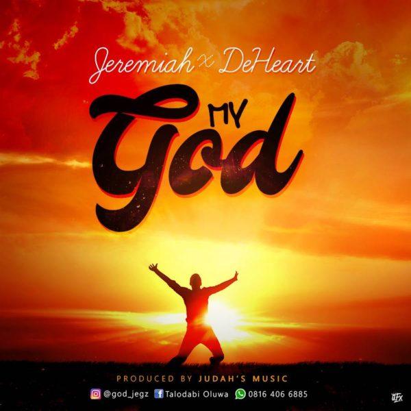 My God – Jeremiah & DeHeart