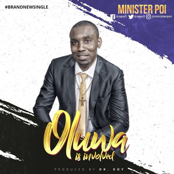 Oluwa is involved – Minister Poi