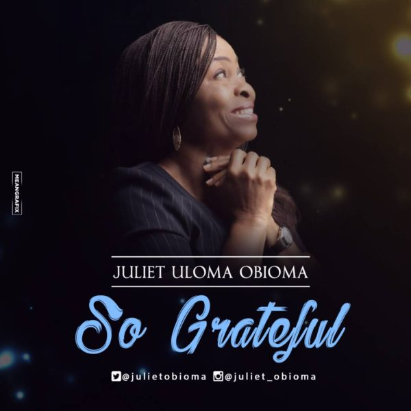 So Grateful – Juliet Uloma Obioma