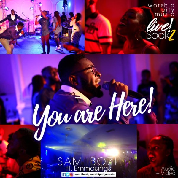 You are here – Sam Ibozi Ft. Emmasings