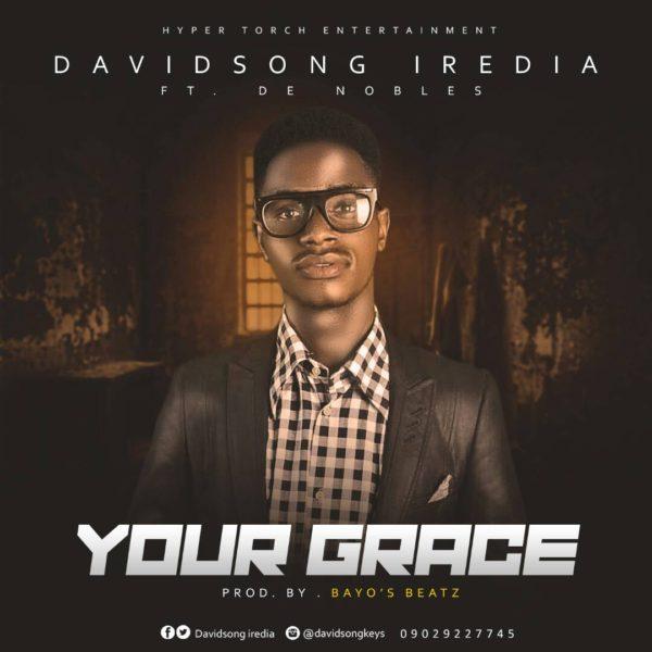 Your grace – Davidsong Iredia Ft. De Nobles