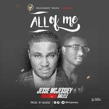 All of Me – Jesse Mcjessiey Ft. Balele