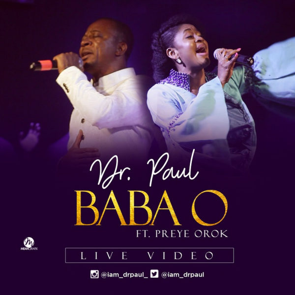 Baba O – Dr Paul ft. Preye Orok