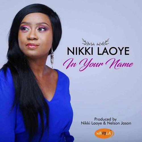 In Your name – Nikki Laoye