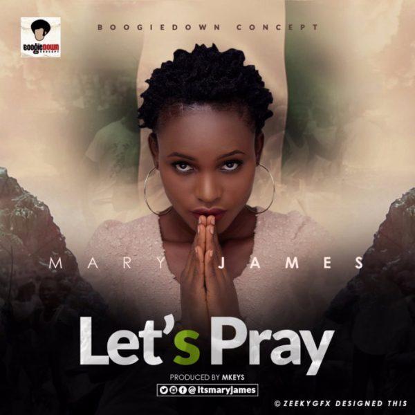 Let's pray – Mary james
