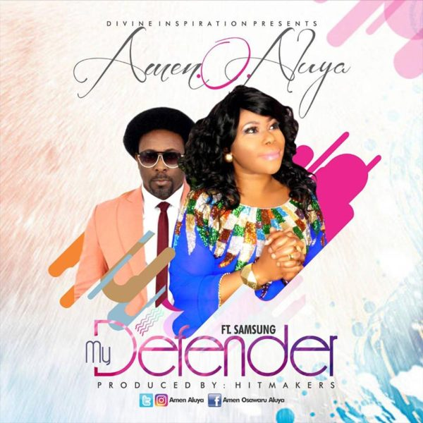 My Defender – Amen O Aluya ft. Samsong