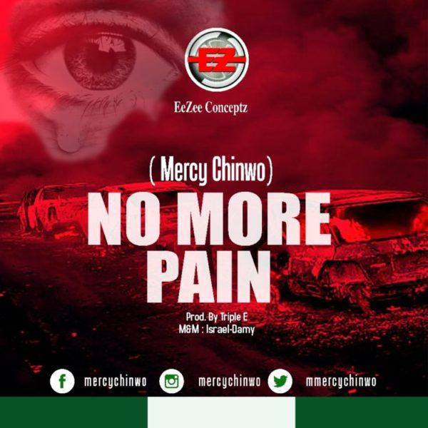 No more pain – Mercy Chinwo