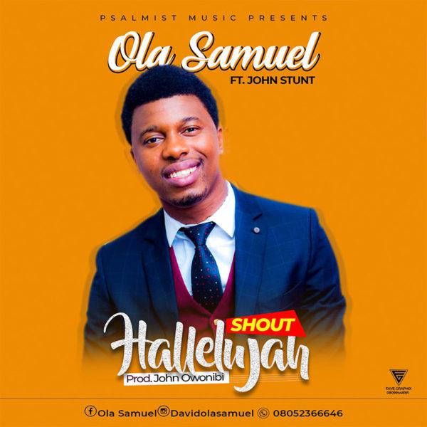 Shout Hallelujah – Ola Samuel