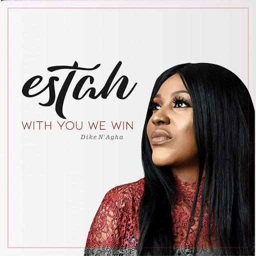 With You we win (Dike N'Agha) – Estah
