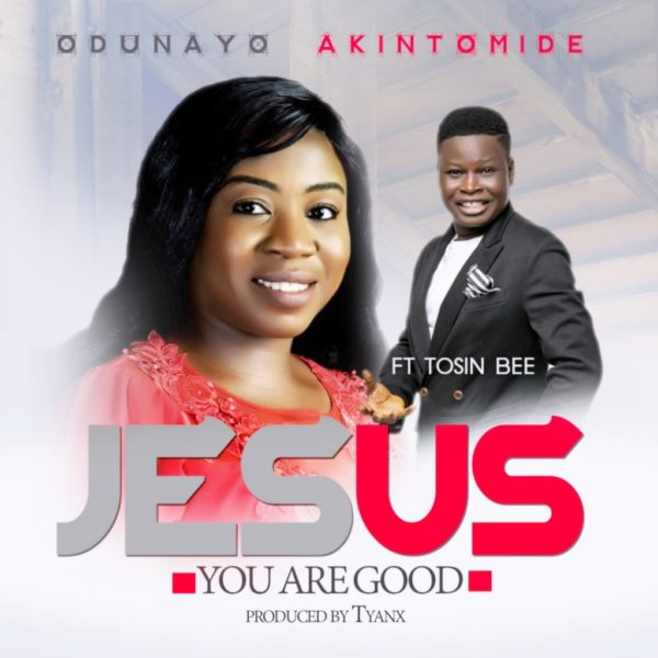 You are good – Odunayo Akintomide Ft. Tosin Bee