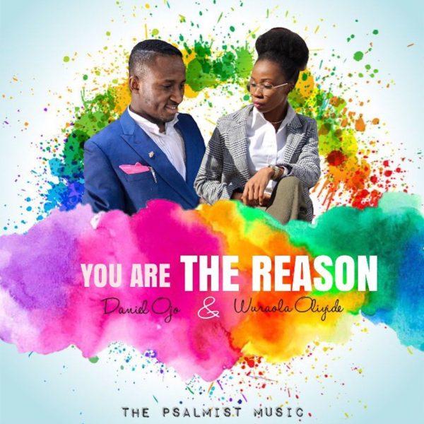 You Are the Reason – Daniel Ojo ft. Wuraola Oliyide