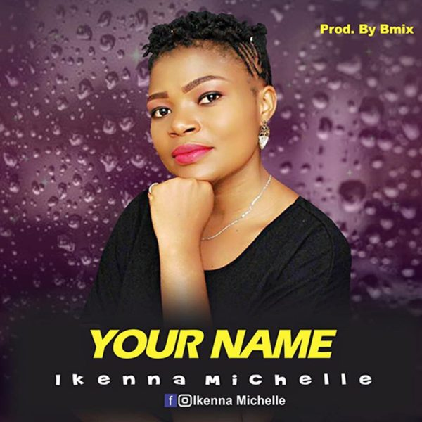 Your Name – Ikenna Michelle