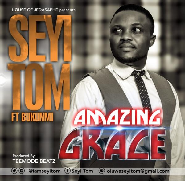 Amazing grace – Seyi Tom Ft. Bukunmi