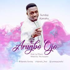 Arugbo Ojo – Sunday Ajanaku