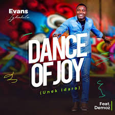 Dance Of Joy [Unek Idara] – Evans Ighodalo