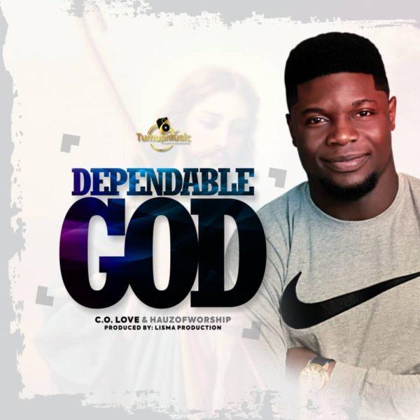Dependable God – C.O. Love & Hauz of worship
