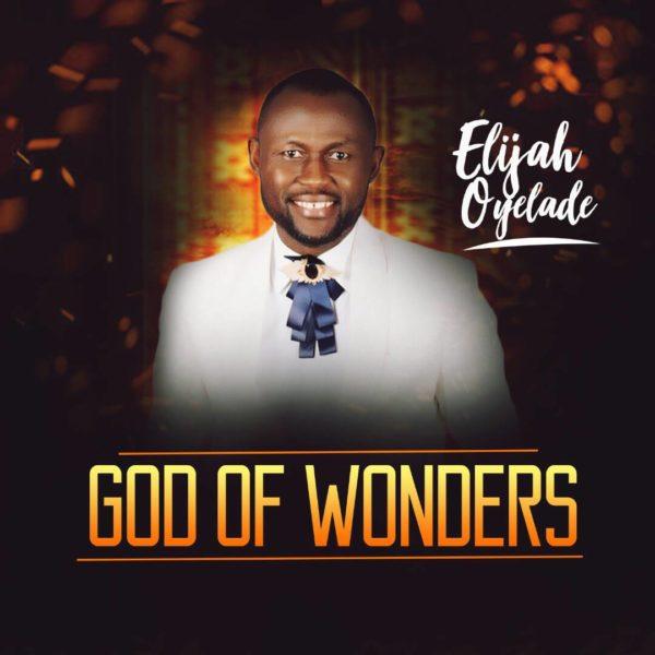 Download & Lyrics] God of Wonders - Elijah Oyelade | Simply