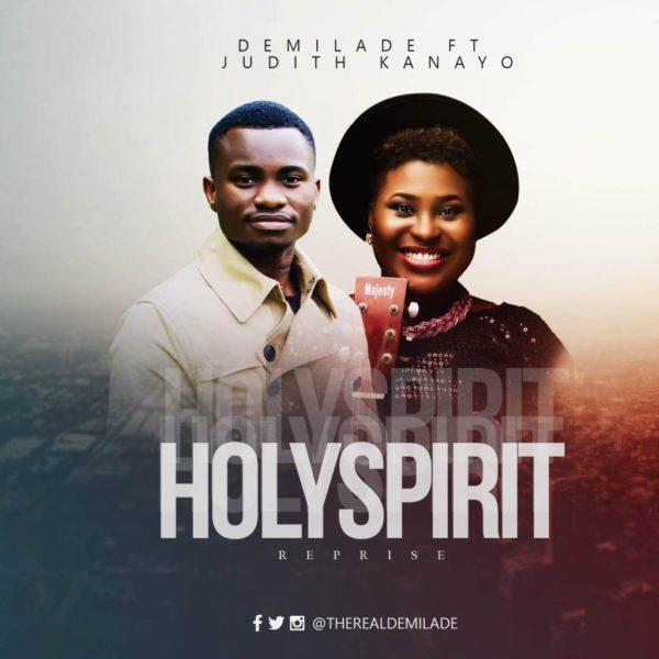 Holy Spirit (Reprise) – Demilade Ft. Judith Kanayo