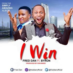 I win – Fred Dan & Byron