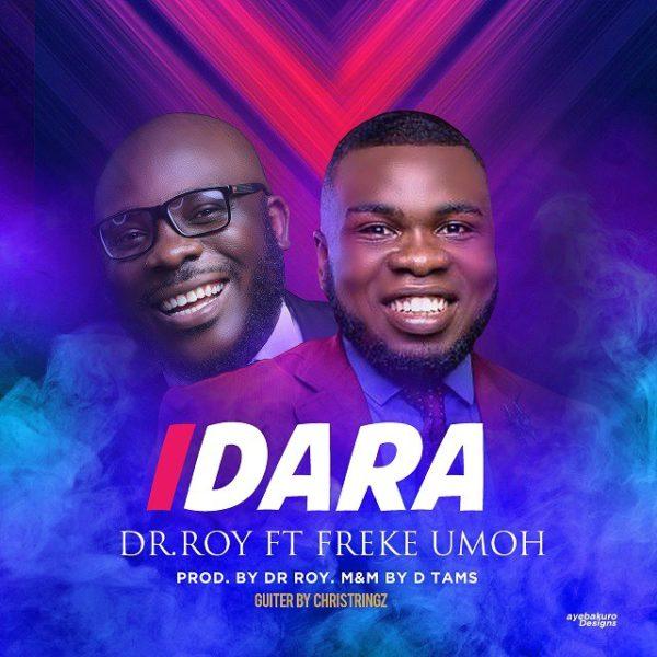 Idara – Dr. Roy Ft. Freke Umoh