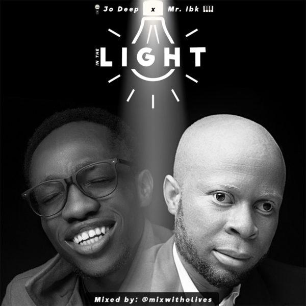 In The Light – Jo Deep ft. Mr. IBK