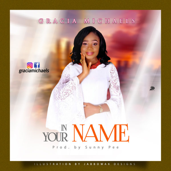 In Your name – Gracia Michaels