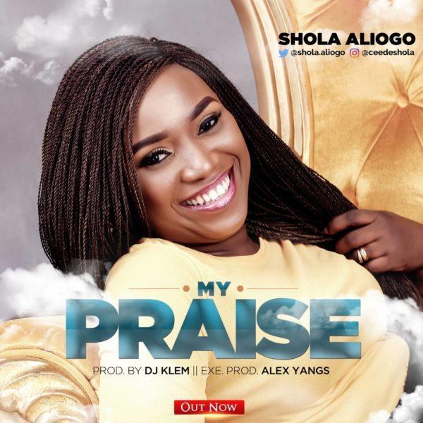 My Praise – Shola Aliogo