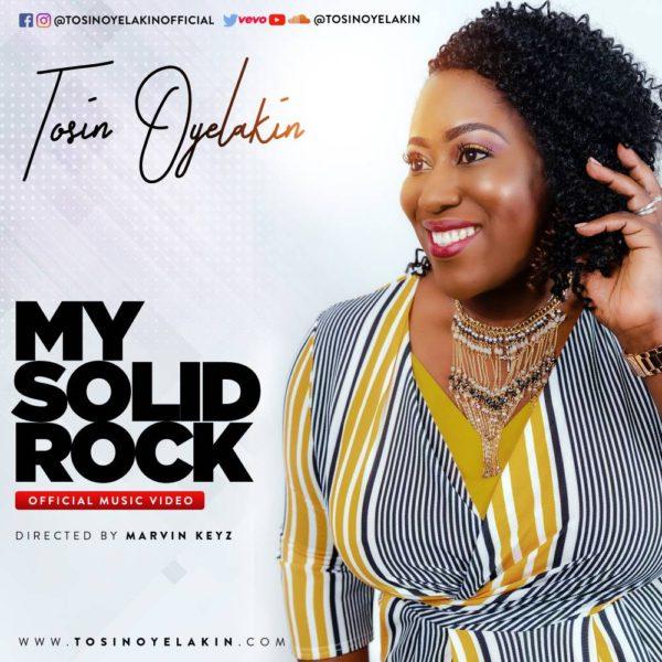 My Solid Rock – Tosin Oyelakin