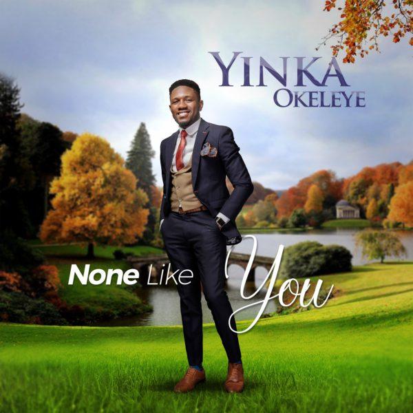 None like You – Yinka Okeleye