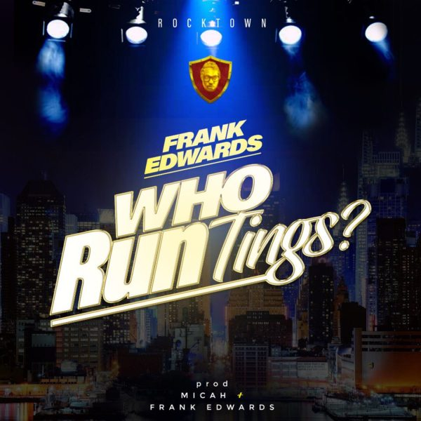 Who Run Tings? – Frank Edwards