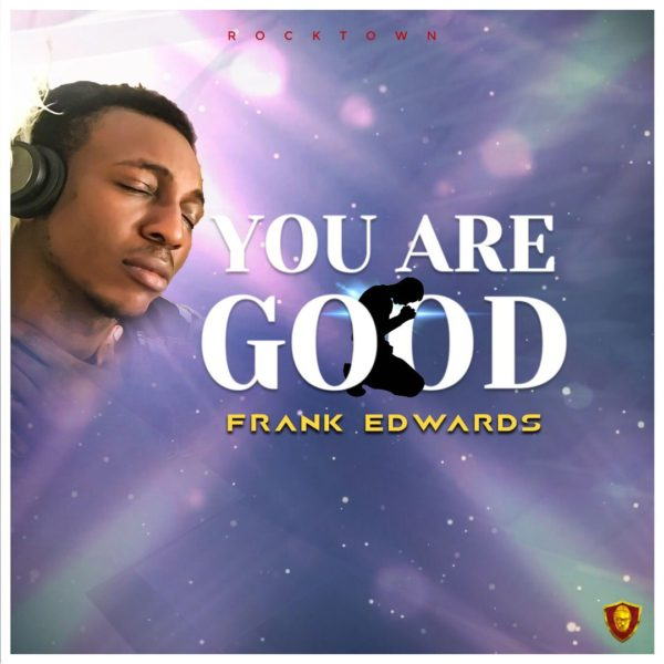 You are Good – Frank Edwards