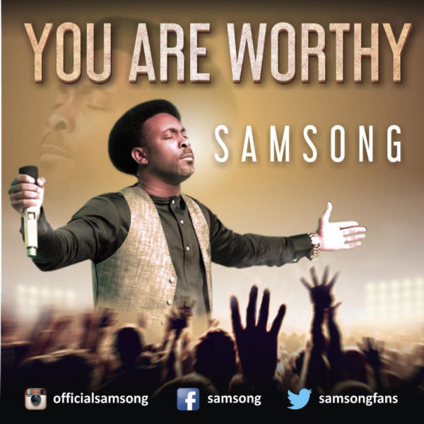 You are worthy – Samsong